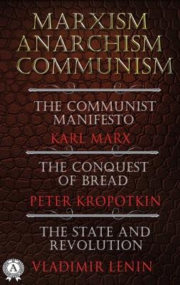 Marxism. Anarchism. Communism