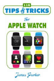 116 Tips & Tricks for Apple Watch