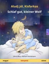Aludj Jól, Kisfarkas – Schlaf Gut, Kleiner Wolf (magyar – Német)