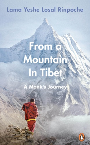 Lama Yeshe Losal Rinpoche - From a Mountain In Tibet