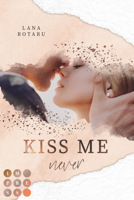Kiss Me Never (Crushed-Trust-Reihe 1) ebook Download