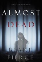 Almost Dead (The Au Pair—Book Three)