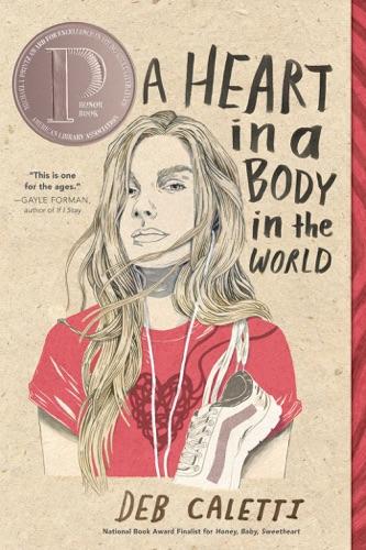 Deb Caletti - A Heart in a Body in the World
