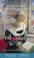 We Speak No Treason Flowering