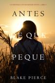 Antes De Que Peque (Un Misterio con Mackenzie White—Libro 7)