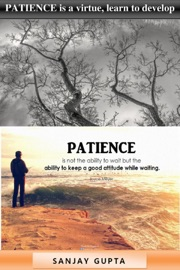 PATIENCE is a virtue, learn to develop patience. PDF Download