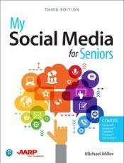 My Social Media for Seniors, 3/e