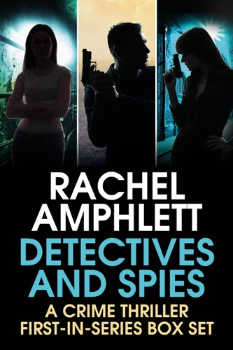 Rachel Amphlett - Detectives and Spies: A first in series box set