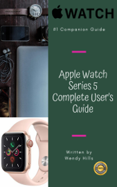 Apple Watch Series 5 Complete User's Guide: The Beginner and Pro's Ultimate to Master Your Apple Watch Series 5 and WatchOS 6, Complete Guide to Learn Advanced Tips and Tricks