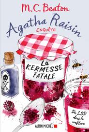 Agatha Raisin enquête 19 - La kermesse fatale Par Agatha Raisin enquête 19 - La kermesse fatale
