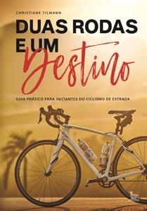 Duas rodas e um destino Book Cover