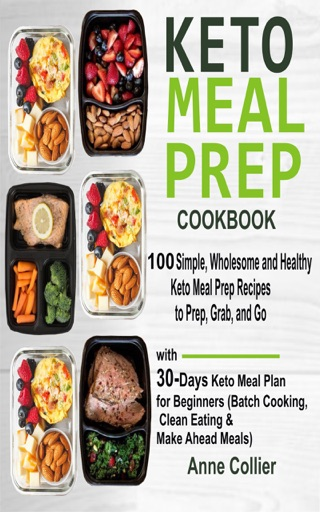 Keto Meal Prep Cookbook 100 Simple Wholesome And Healthy