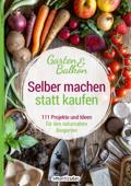 Selber machen statt kaufen – Garten und Balkon