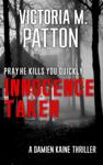 Innocence Taken - Pray He Kills You Quickly