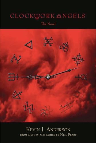 Kevin J. Anderson & Neil Peart - Clockwork Angels