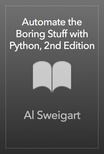Automate the Boring Stuff with Python, 2nd Edition - Al Sweigart