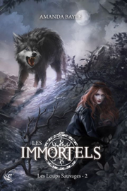 Les Immortels - Tome 2 : Les Loups Sauvages