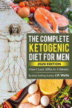 The Complete Guide To The Ketogenic Diet For Men