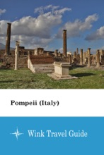 Pompeii (Italy) - Wink Travel Guide