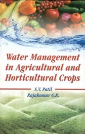 Water Management In Agricultural And Horticultural Crops