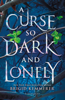 Brigid Kemmerer - A Curse So Dark and Lonely artwork