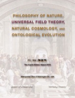 Philosophy of Nature, Universal Field Theory, Natural Cosmology, and Ontological Evolution