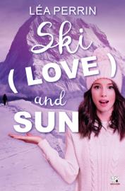 Ski, Love and Sun