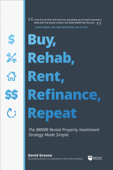 Buy, Rehab, Rent, Refinance, Repeat