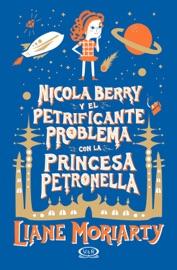 Nicola Berry y el petrificante problema con la princesa Petronella PDF Download