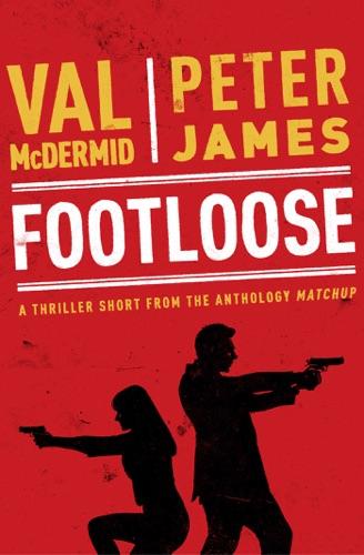 Val McDermid & Peter James - Footloose
