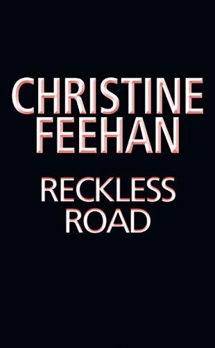 Christine Feehan - Reckless Road