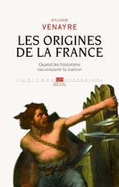 Les origines de la France - Quand les historiens racontaient la nation