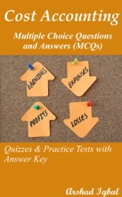 Cost Accounting Multiple Choice Questions and Answers (MCQs): Quizzes & Practice Tests with Answer Key (Cost Accounting Worksheets & Quick Study Guide)