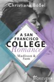 Madison & Sam – A San Francisco College Romance