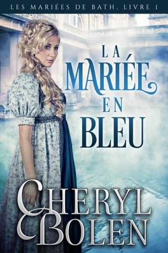 Cheryl Bolen - La mariée en bleu