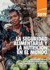 El estado de la seguridad alimentaria y nutrición en el mundo 2019: Protegerse frente a la desaceleración y el debilitamiento de la economía