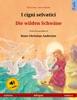 I Cigni Selvatici – Die Wilden Schwäne (italiano – Tedesco). Libro Per Bambini Bilingue Tratto Da Una Fiaba Di Hans Christian Andersen