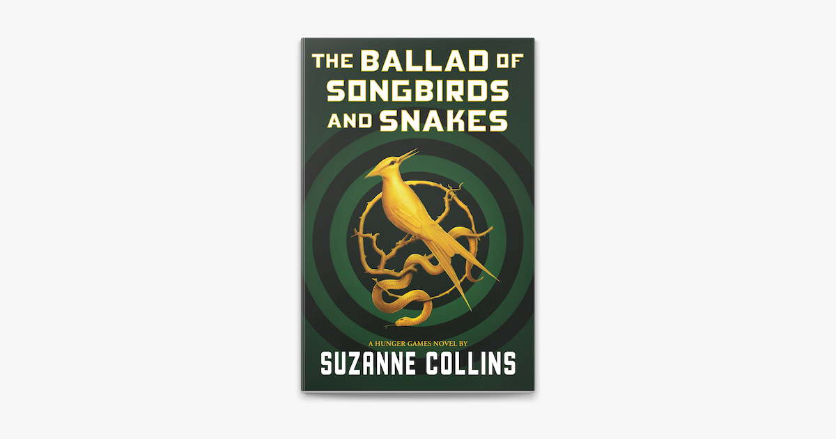 The Ballad of Songbirds and Snakes (A Hunger Games Novel) - Suzanne Collins