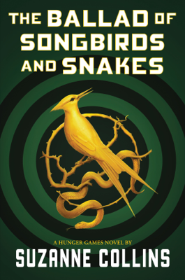 Suzanne Collins - The Ballad of Songbirds and Snakes (A Hunger Games Novel) book