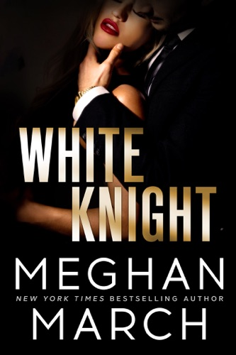 Meghan March - White Knight