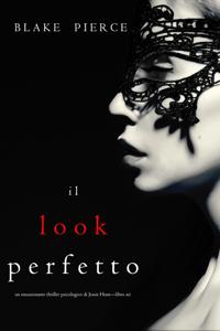 Il Look Perfetto (Un emozionante thriller psicologico di Jessie Hunt—Libro Sei) Libro Cover