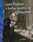 Louis Pasteur y la lucha contra los gérmenes