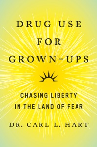 Drug Use for Grown-Ups von Dr. Carl L. Hart Buch-Cover