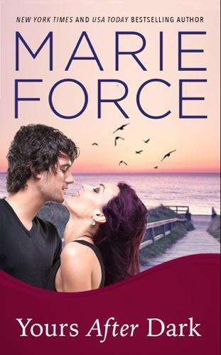 Marie Force - Yours After Dark (Gansett Island Series, Book 20)