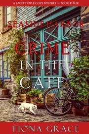 Crime in the Café (A Lacey Doyle Cozy Mystery—Book 3) PDF Download
