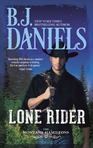 B.J. Daniels - Lone Rider