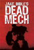 Jake Bible - Dead Mech  artwork