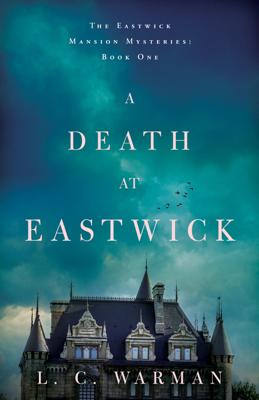 L.C. Warman - A Death at Eastwick book