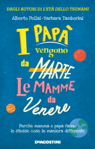 I papà vengono da Marte, le mamme da Venere Copertina del libro