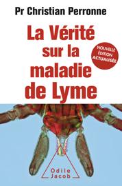 La Vérité sur la maladie de Lyme Nouvelle édition actualisée